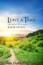 Leave a Trail ebook by Susan Fanetti
