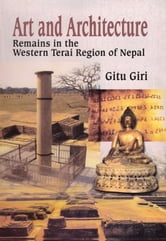 Art and Architecture Remains in the Western Terai Region of Nepal ebook by Gitu Giri