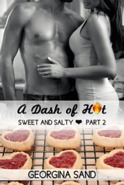 A Dash of Hot: Sweet and Salty ebook by Georgina Sand