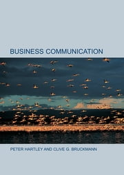 Business Communication ebook by Peter Hartley,Clive Bruckmann