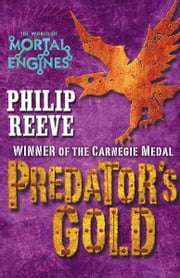 Predator's Gold ebook by Philip Reeve