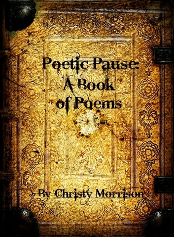 Poetic Pause: A Book of Poems ebook by Christy Quinn