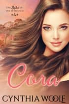 Cora ebook by Cynthia Woolf