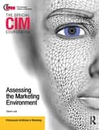 CIM Coursebook Assessing the Marketing Environment ebook by Diana Luck