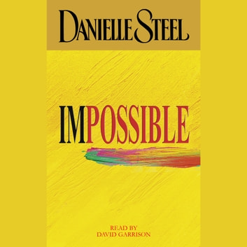 Impossible audiobook by Danielle Steel