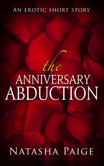 The Anniversary Abduction ebook by Natasha Paige