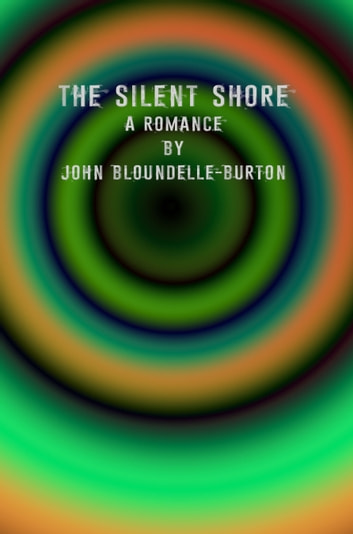 The Silent Shore: A Romance ebook by John Bloundelle-Burton
