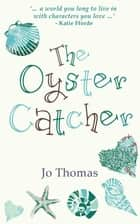 The Oyster Catcher ebook by Jo Thomas