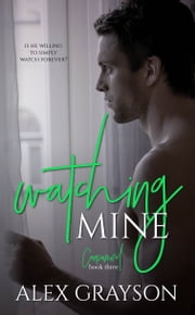 Watching Mine ebook by Alex Grayson