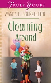Clowning Around ebook by Wanda E. Brunstetter