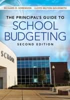 The Principal's Guide to School Budgeting ebook by Richard D. Sorenson, Lloyd M. Goldsmith