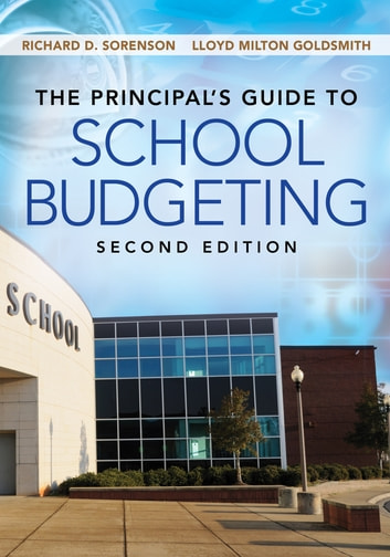 The Principal's Guide to School Budgeting ebook by Richard D. Sorenson,Lloyd M. Goldsmith