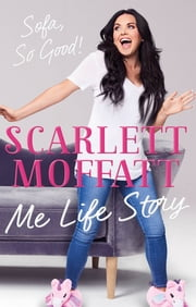 Me Life Story - The funniest book of the year! ebook by Scarlett Moffatt