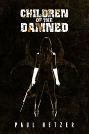 The Children of the Damned ebook by Paul Hetzer