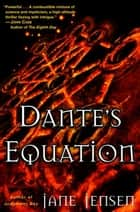 Dante's Equation ebook by Jane Jensen
