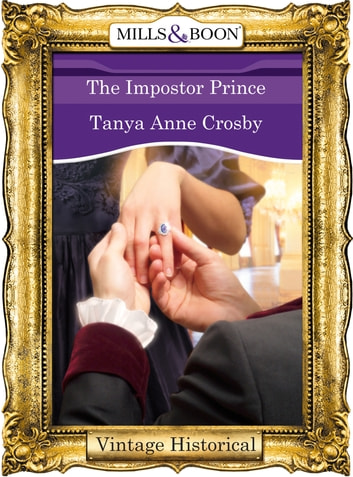 The Impostor Prince (Mills & Boon Historical) ebook by Tanya Anne Crosby