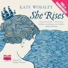 She Rises audiobook by Kate Worsley