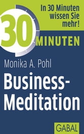 30 Minuten Business-Meditation ebook by Monika A. Pohl