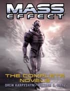 Mass Effect: The Complete Novels 4-Book Bundle - Revelation, Ascension, Retribution, Deception ebook by William C. Dietz, Drew Karpyshyn