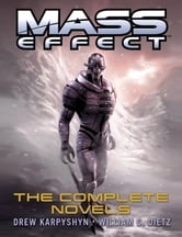 Mass Effect: The Complete Novels 4-Book Bundle - Revelation, Ascension, Retribution, Deception ebook by William C. Dietz,Drew Karpyshyn