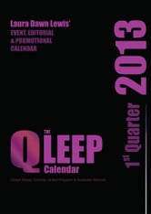 2013 Q-LEEP Calendar: 1st Quarter ebook by Laura D Lewis