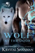 Wolf At The Door ebook by Krystal Shannan