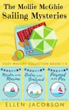 The Mollie McGhie Sailing Mysteries - Cozy Mystery Collection, Books 1-3 ebook by Ellen Jacobson
