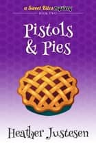 Pistols & Pies ebook by Heather Justesen