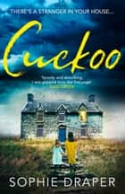 Cuckoo: A haunting psychological thriller you need to read this Christmas ebook by Sophie Draper