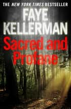 Sacred and Profane (Peter Decker and Rina Lazarus Series, Book 2) ebook by Faye Kellerman