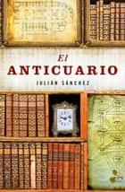 El anticuario ebook by Julián Sánchez