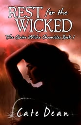 Rest For The Wicked - The Claire Wiche Chronicles Book 1 ebook by Cate Dean