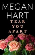 Tear You Apart ebook by Megan Hart
