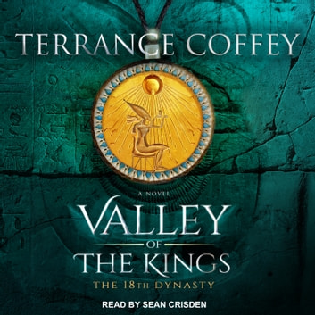 Valley of the Kings - The 18th Dynasty audiobook by Terrance Coffey