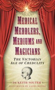 Medical Meddlers, Mediums and Magicians ebook by Keith Souter