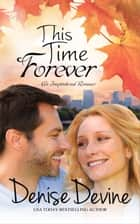 This Time Forever ebook by Denise Devine