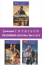 Harlequin Intrigue December 2018 - Box Set 2 of 2 - An Anthology ebook by Elle James, Carol Ericson, Nicole Helm