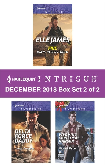 Harlequin Intrigue December 2018 - Box Set 2 of 2 - An Anthology ebook by Elle James,Carol Ericson,Nicole Helm
