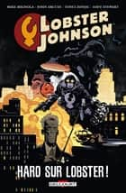 Lobster Johnson T04 - Haro sur Lobster eBook by John Arcudi, Mike Mignola, Toni Zonjic