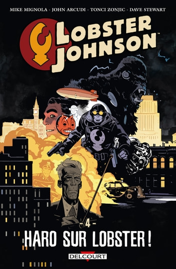 Lobster Johnson T04 - Haro sur Lobster eBook by John Arcudi,Mike Mignola,Toni Zonjic