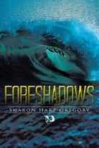 Foreshadows ebook by Sharon Harp Gregory