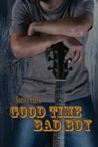 Good Time Bad Boy ebook by Sonya Clark