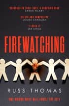Firewatching - The Number One Bestseller ebook by