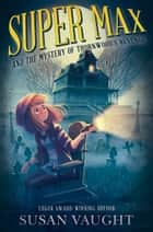 Super Max and the Mystery of Thornwood's Revenge ebook by Susan Vaught