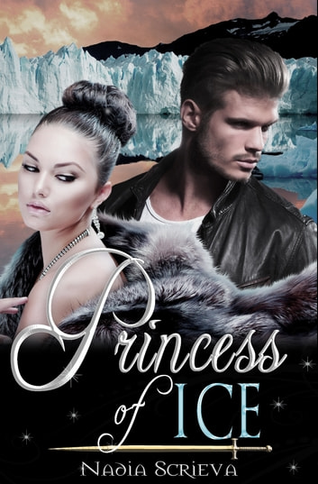 Princess of Ice ebook by Nadia Scrieva