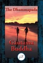 The Dhammapada - With Linked Table of Contents ebook by Gautama Buddha