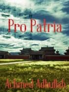 Pro Patria ebook by Achmed Abdullah