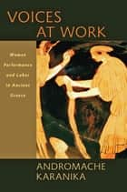 Voices at Work ebook by Andromache Karanika