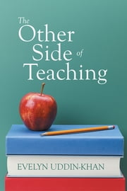The Other Side of Teaching ebook by Evelyn Uddin-Khan
