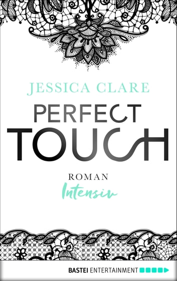 Perfect Touch - Intensiv - Roman ebook by Jessica Clare